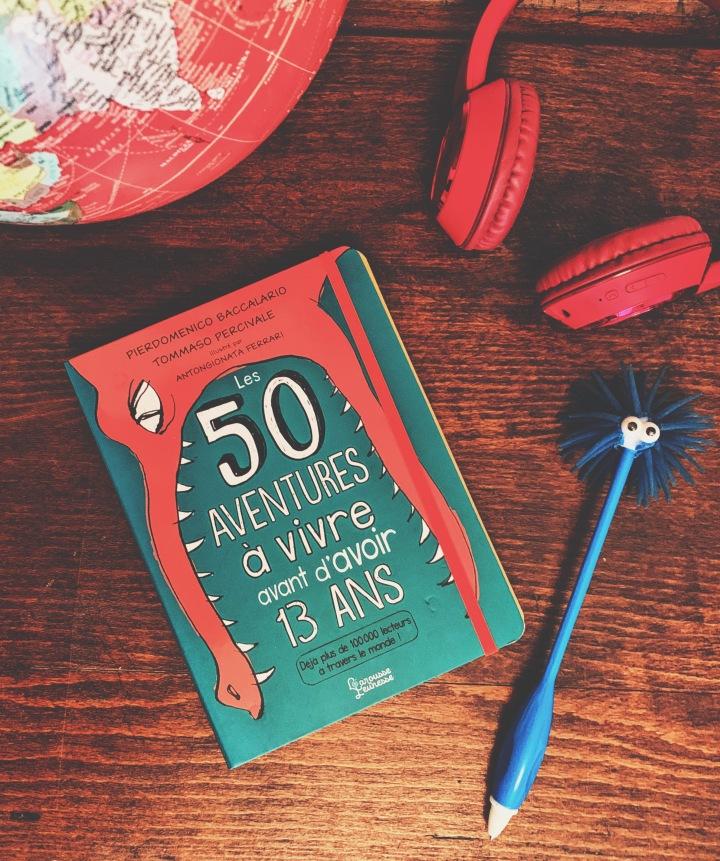 Les 50 aventures à vivre avant d'avoir 13ans